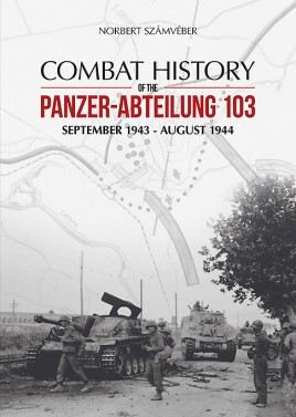 Combat History of the Panzer-Abteilung 103