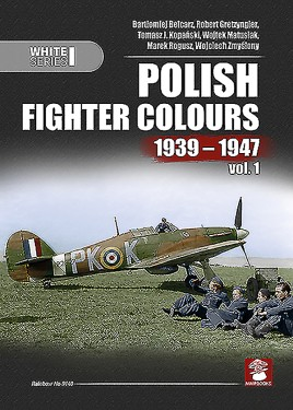 Polish Fighter Colours 1939-1947. Volume 1