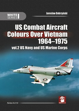 US Combat Aircraft Colours over Vietnam 1964 - 1975. Volume 2