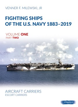 Fighting Ships of the U.S. Navy 1883-2019, Volume One Part Two