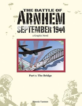 The Battle of Arnhem, September 1944: Part 1