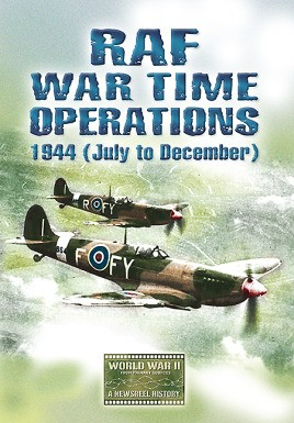 RAF War Time Operations: 1944 (July to December)