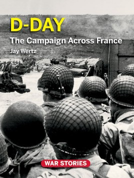 D-Day: The Campaign Across France