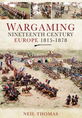 Wargaming Nineteenth Century Europe 1815–1878