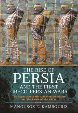 The Rise of Persia and the First Greco-Persian Wars