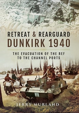 Retreat and Rearguard  - Dunkirk 1940