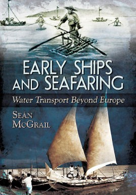 Early Ships and Seafaring: Water Transport Beyond Europe