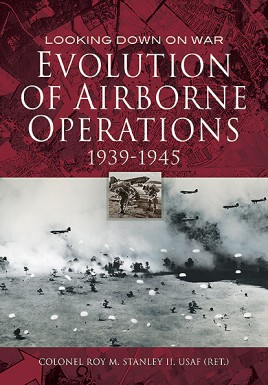 Evolution of Airborne Operations 1939 - 1945