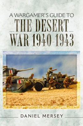 A Wargamer's Guide to The Desert War 1940–1943