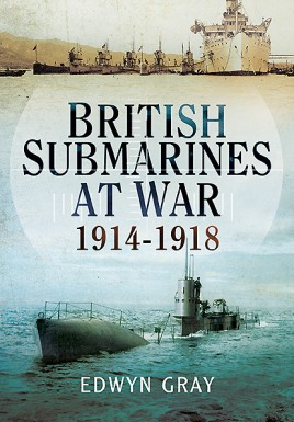 British Submarines At War 1914 - 1918