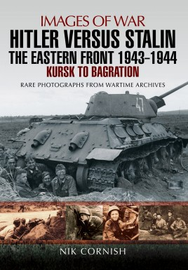 Hitler versus Stalin: The Eastern Front 1943 - 1944