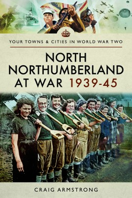 North Northumberland at War 1939–45