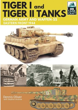 Tiger I and Tiger II: Tanks of the German Army and Waffen-SS