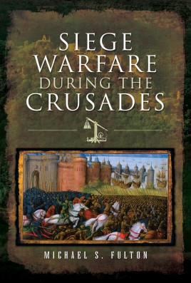 Siege Warfare during the Crusades