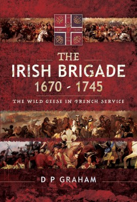 The Irish Brigade 1670–1745