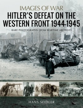 Hitler's Defeat on the Western Front, 1944–1945