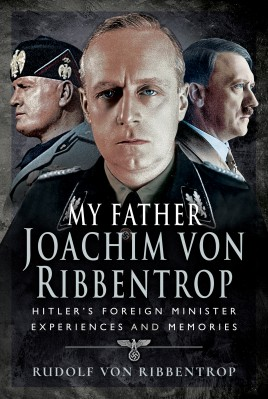 My Father Joachim von Ribbentrop