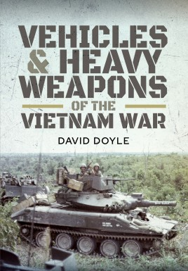 Vehicles and Heavy Weapons of the Vietnam War