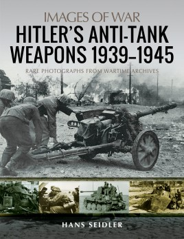Hitler's Anti-Tank Weapons 1939–1945