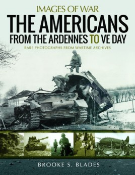 The Americans from the Ardennes to VE Day