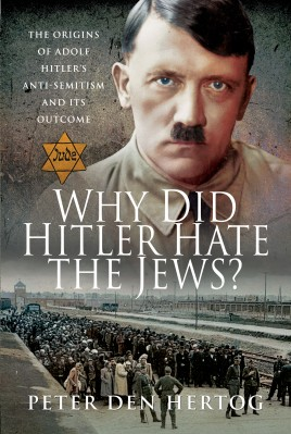 Why Did Hitler Hate the Jews?