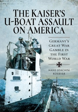 The Kaiser's U-Boat Assault on America