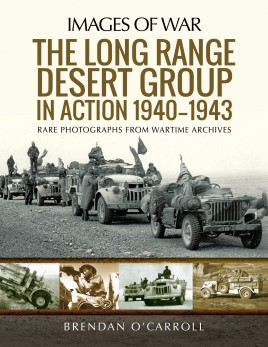 The Long Range Desert Group in Action 1940–1943