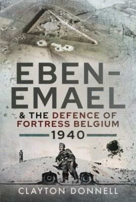 Eben-Emael and the Defence of Fortress Belgium, 1940