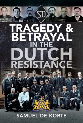 Tragedy & Betrayal in the Dutch Resistance