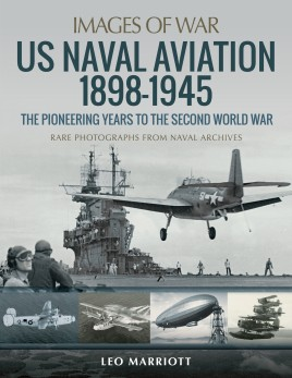 US Naval Aviation 1898–1945: The Pioneering Years to the Second World War