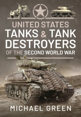 United States Tanks and Tank Destroyers of the Second World War