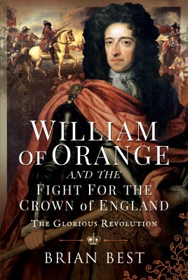 William of Orange and the Fight for the Crown of England