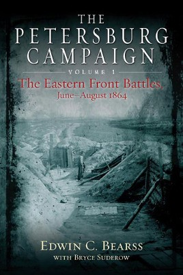 The Petersburg Campaign. Volume 1