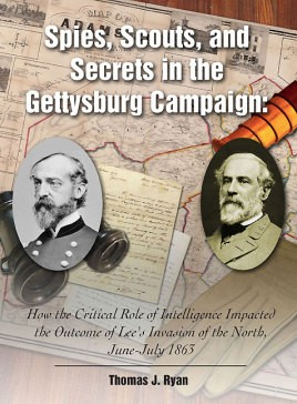 Spies, Scouts, and Secrets in the Gettysburg Campaign