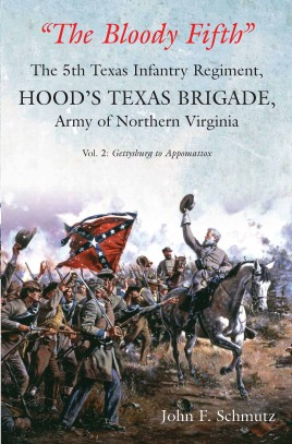 """The Bloody Fifth""—The 5th Texas Infantry Regiment, Hood's Texas Brigade, Army of Northern Virginia: Volume 2"