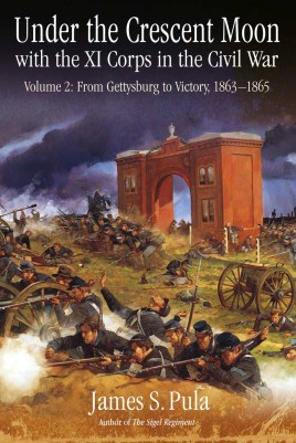 Under the Crescent Moon with the XI Corps in the Civil War. Volume 2