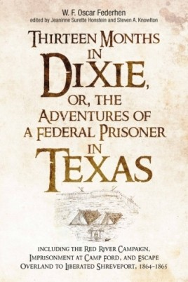 Thirteen Months in Dixie, or, the Adventures of a Federal Prisoner in Texas