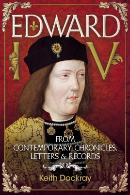 Edward IV: From Contemporary Chronicles, Letters and Records