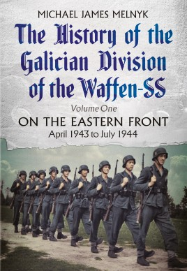The History of the Galician Division of the Waffen SS. Volume 1