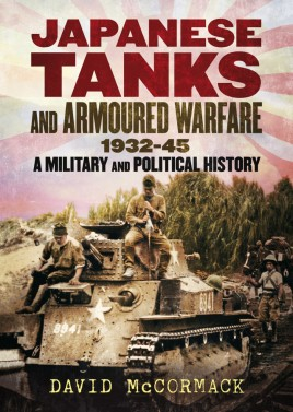 Japanese Tanks and Armoured Warfare 1932-45