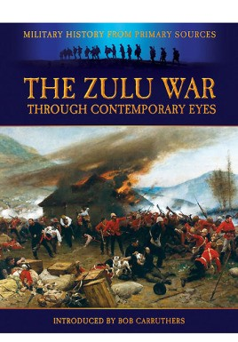 The Zulu War - Through Contemporary Eyes