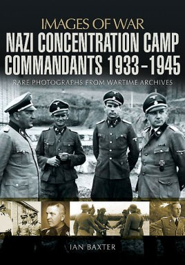 Nazi Concentration Camp Commandants 1933–1945