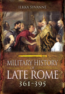 Military History of Late Rome AD 361–395