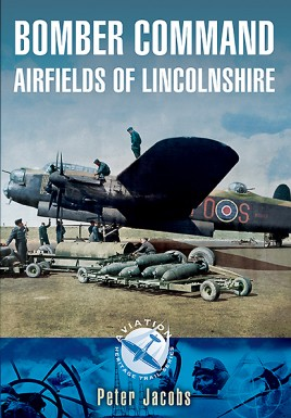 Bomber Command Airfields of Lincolnshire