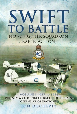 Swift to Battle. Volume 1: 1937-1942, Phoney War, Dunkirk, Battle of Britain and Offensive Operations