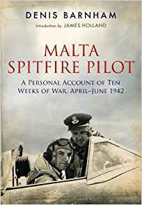 Malta Spitfire Pilot: A Personal Account of Ten Weeks of War, April-June 1942