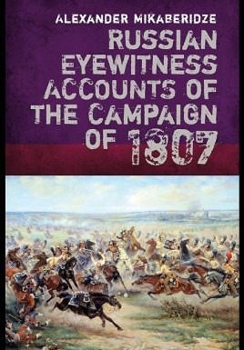 Russian Eyewitnesses of the Campaign of 1807