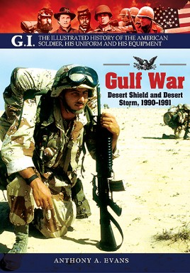 The Gulf War: Desert Shield and Desert Storm, 1990–1991