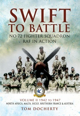 Swift to Battle. Volume 2: 1942 - 1947, North Africa, Malta, Sicily, Southern France and Austria