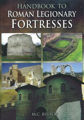 Handbook to Roman Legionary Fortresses